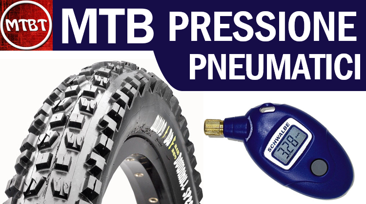 mtb pressione gomme | come trovare la pressione corretta con il